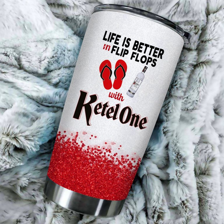 Life is better in flip flops with Ketel One Funny Glitter Coffee Wine Mugs Gift Ideas Tumbler Cup LongSleeve Tshirt