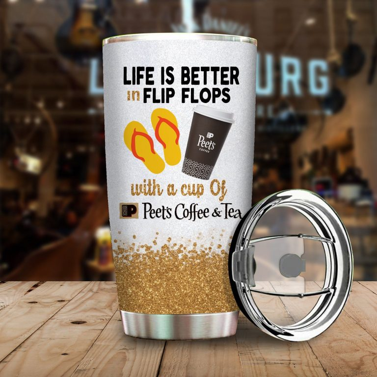 Life is better in flip flops with Peets Coffee Funny Glitter Coffee Wine Mugs Gift Ideas Tumbler Cup Unisex Tshirt