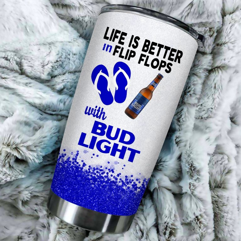Life is better in flip flops with Bud Light Funny Glitter Coffee Wine Mugs Gift Ideas Tumbler Cup LongSleeve Tshirt