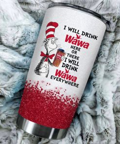 I will drink Wawa here or there or Everywhere - Coffee Mug Gift Ideas 2020 - Tumbler Cup Unisex Tshirt