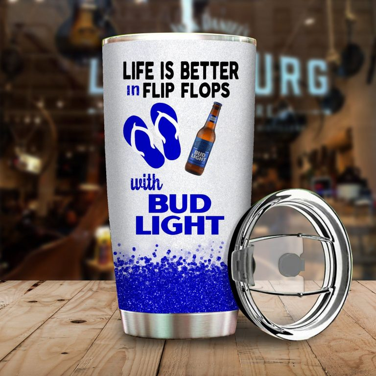 Life is better in flip flops with Bud Light Funny Glitter Coffee Wine Mugs Gift Ideas Tumbler Cup Unisex Tshirt
