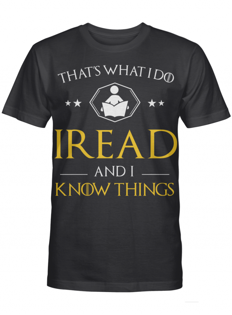 That S What I Do I Read And I Know Things Graphic T-shirt Unisex Tshirt
