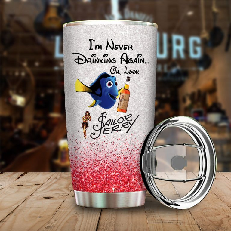 Dory Fish I'm never drinking again Oh look Sailor Jerry Funny Glitter Coffee Wine Mugs Gift Ideas Tumbler Cup Unisex Tshirt