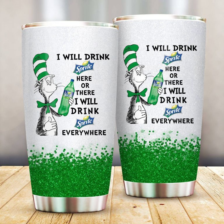 I will drink Sprite here or there or Everywhere - Coffee Mug Gift Ideas 2020 - Tumbler Cup LongSleeve Tshirt