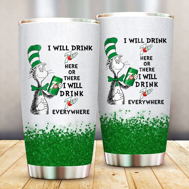 I will drink 7 Up here or there or Everywhere - Coffee Mug Gift Ideas 2020 - Tumbler Cup LongSleeve Tshirt