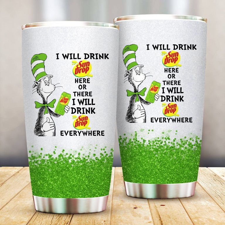 I will drink Sun Drop here or there or Everywhere - Coffee Mug Gift Ideas 2020 - Tumbler Cup LongSleeve Tshirt
