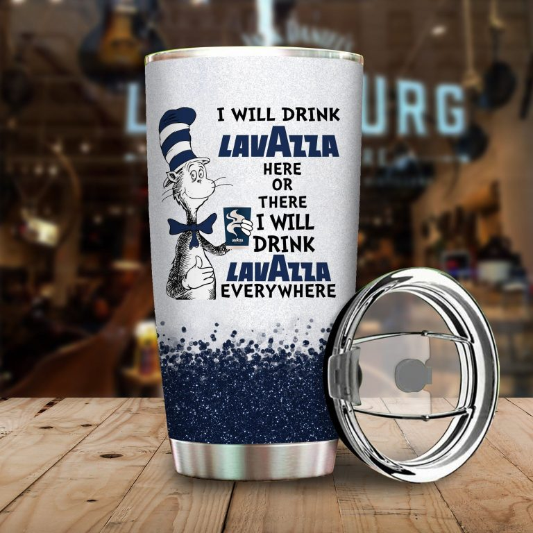 I will drink Lavazza  here or there or Everywhere - Coffee Mug Gift Ideas 2020 - Tumbler Cup Hoodie Tshirt