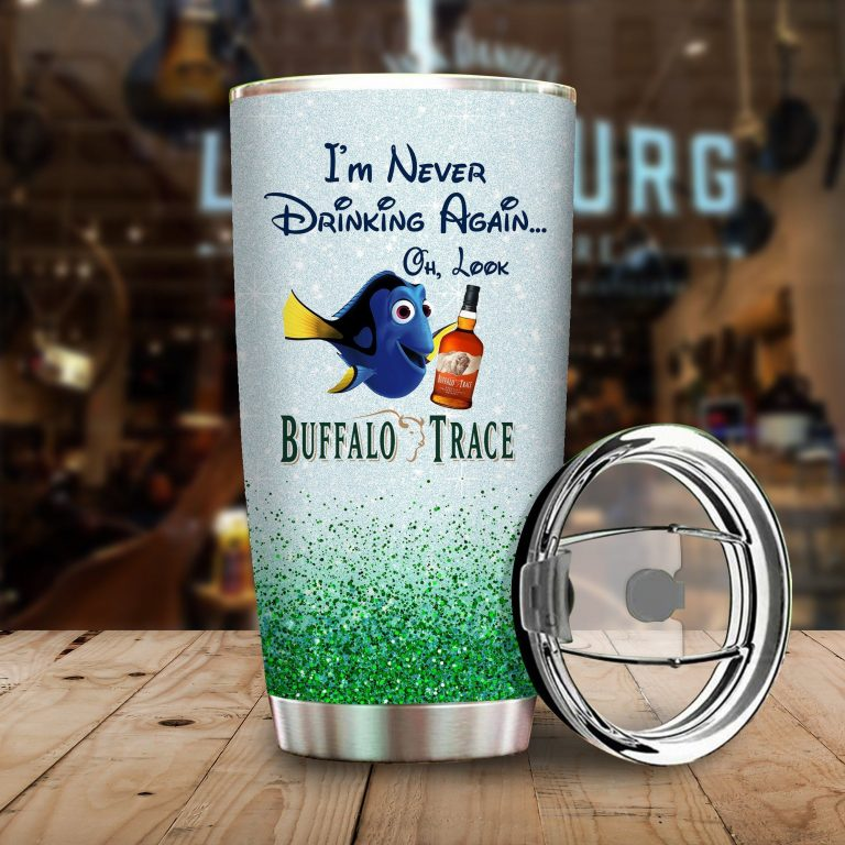Dory Fish I'm never drinking again Oh look Buffalo Trace Funny Glitter Coffee Wine Mugs Gift Ideas Tumbler Cup Unisex Tshirt