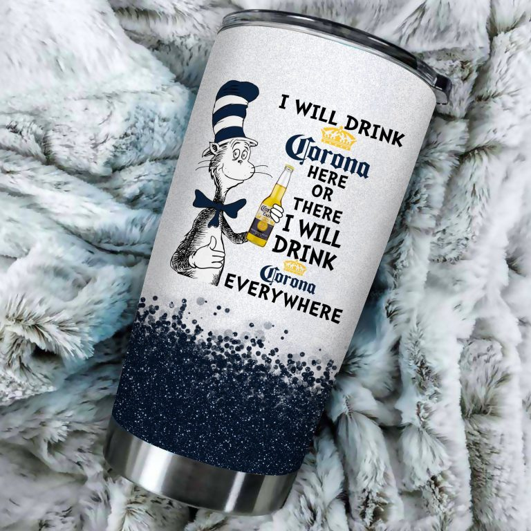 I will drink Corona here or there or Everywhere - Coffee Mug Gift Ideas 2020 - Tumbler Cup Unisex Tshirt