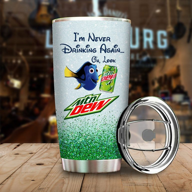 Dory Fish I'm never drinking again Oh look Mountain Dew Funny Glitter Coffee Wine Mugs Gift Ideas Tumbler Cup Unisex Tshirt