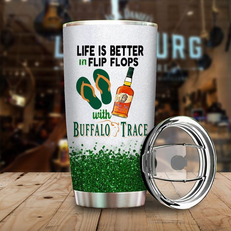Life is better in flip flops with Buffalo Trace Funny Glitter Coffee Wine Mugs Gift Ideas Tumbler Cup Unisex Tshirt