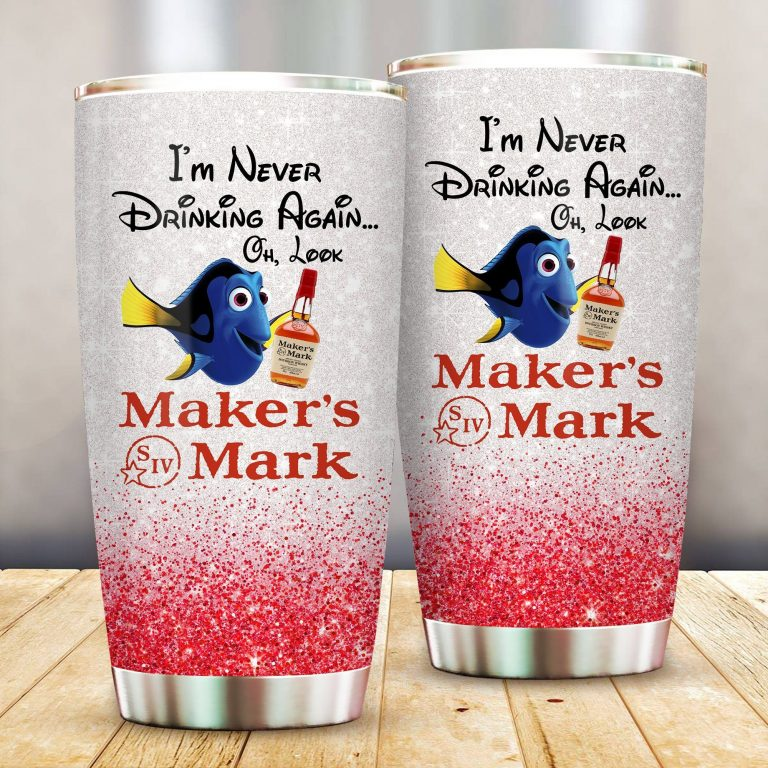 Dory Fish I'm never drinking again Oh look Maker's Mark Funny Glitter Coffee Wine Mugs Gift Ideas Tumbler Cup SweatShirt