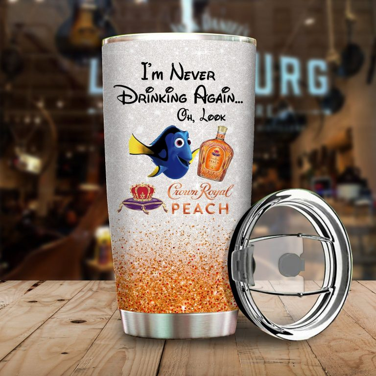 Dory Fish I'm never drinking again Oh look Crown Royal Peach Funny Glitter Coffee Wine Mugs Gift Ideas Tumbler Cup Unisex Tshirt