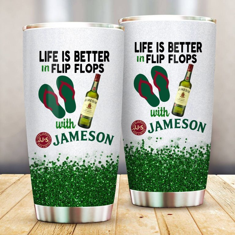 Life is better in flip flops with Jameson Funny Glitter Coffee Wine Mugs Gift Ideas Tumbler Cup SweatShirt