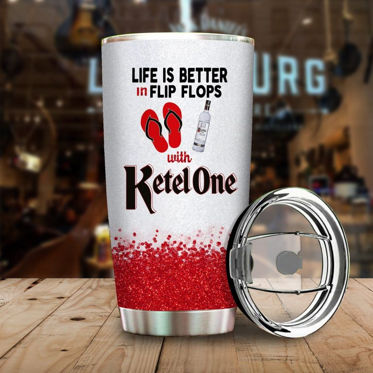 Life is better in flip flops with Ketel One Funny Glitter Coffee Wine Mugs Gift Ideas Tumbler Cup Unisex Tshirt