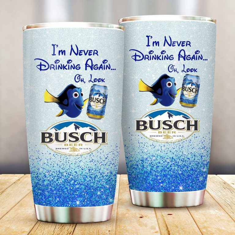 Dory Fish I'm never drinking again Oh look Busch Funny Glitter Coffee Wine Mugs Gift Ideas Tumbler Cup SweatShirt
