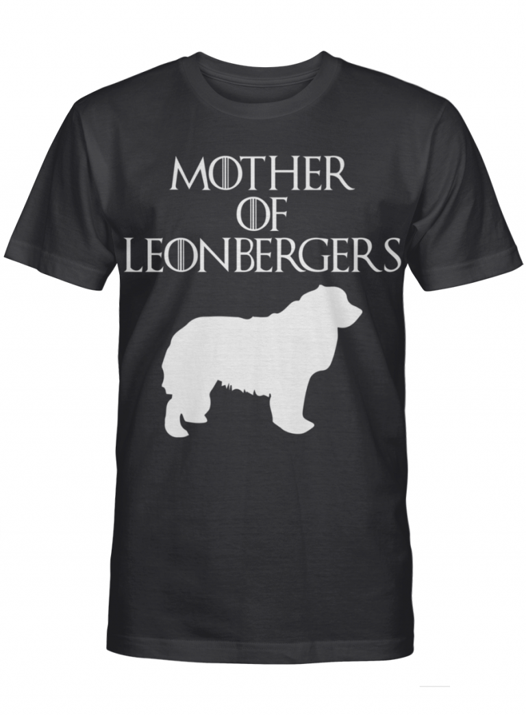 Mother Of Leonbergers Got Inspired Fan Dog Mom Gift For Mother Day Graphic T-shirt Unisex Tshirt