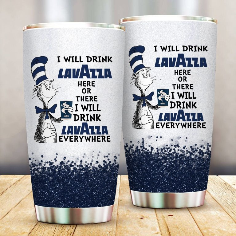 I will drink Lavazza  here or there or Everywhere - Coffee Mug Gift Ideas 2020 - Tumbler Cup LongSleeve Tshirt