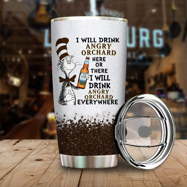 I will drink Angry Orchard here or there or Everywhere - Coffee Mug Gift Ideas 2020 - Tumbler Cup Hoodie Tshirt