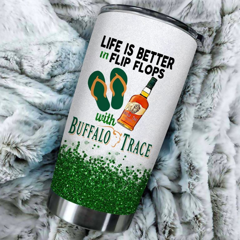 Life is better in flip flops with Buffalo Trace Funny Glitter Coffee Wine Mugs Gift Ideas Tumbler Cup LongSleeve Tshirt