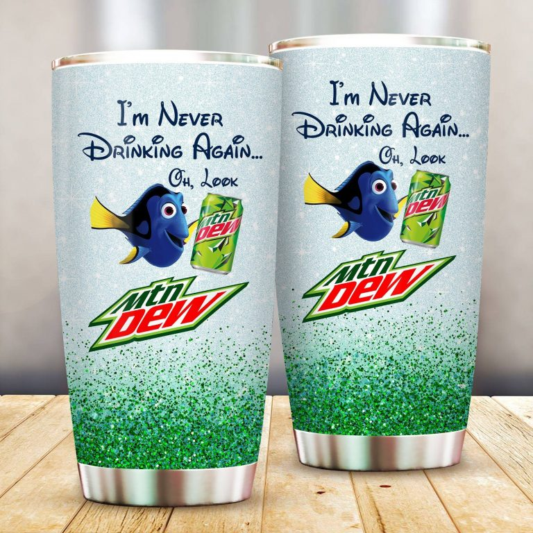 Dory Fish I'm never drinking again Oh look Mountain Dew Funny Glitter Coffee Wine Mugs Gift Ideas Tumbler Cup SweatShirt