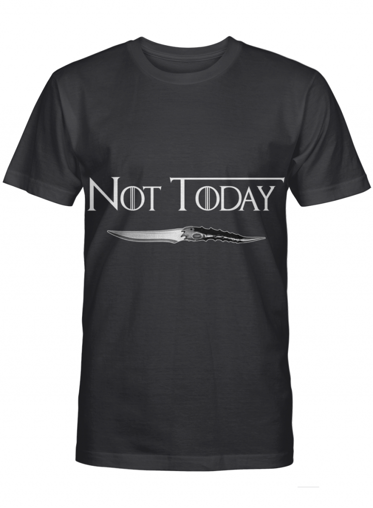 Not Today Knife Games Of Thrones Fan Gift Graphic T-shirt Unisex Tshirt