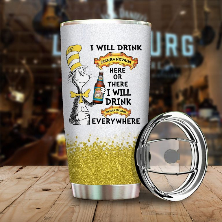 I will drink Sierra Nevada Brewing here or there or Everywhere - Coffee Mug Gift Ideas 2020 - Tumbler Cup Hoodie Tshirt