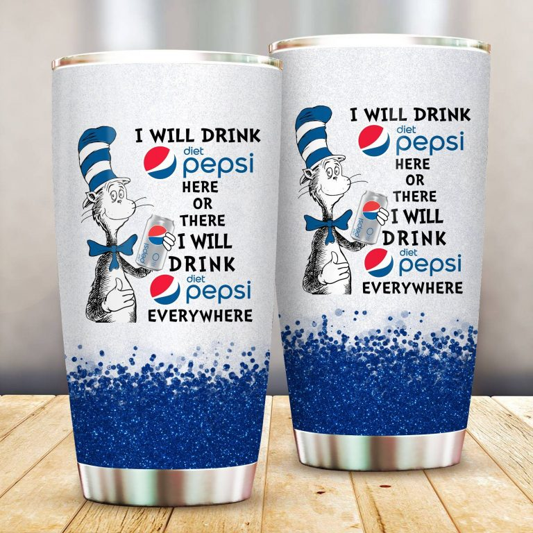 I will drink Diet Pepsi here or there or Everywhere - Coffee Mug Gift Ideas 2020 - Tumbler Cup LongSleeve Tshirt