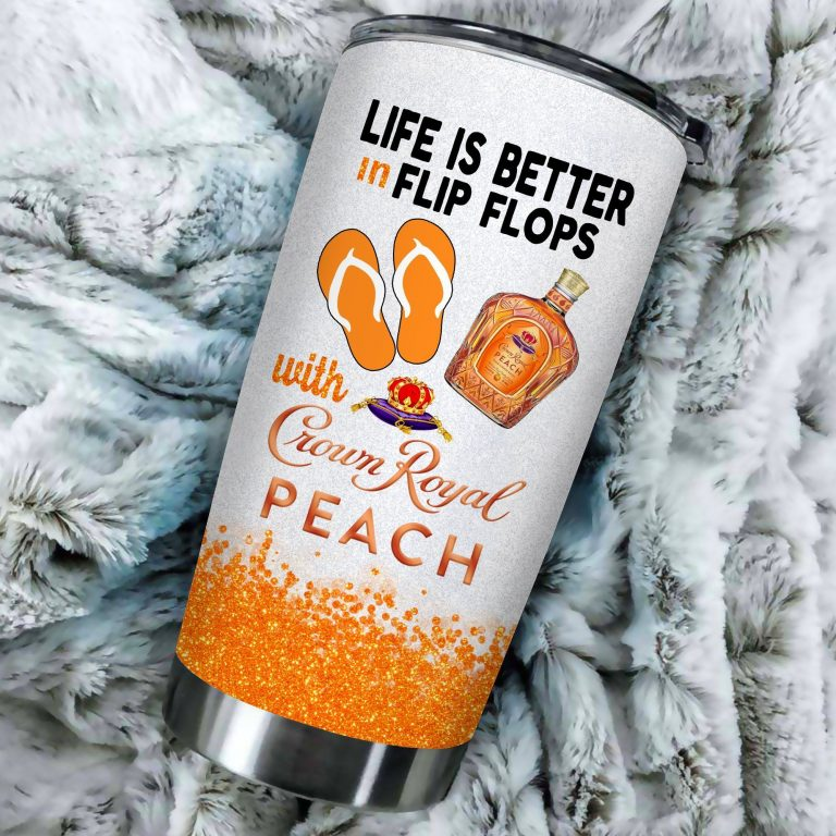 Life is better in flip flops with Crown Royal Peach Funny Glitter Coffee Wine Mugs Gift Ideas Tumbler Cup LongSleeve Tshirt
