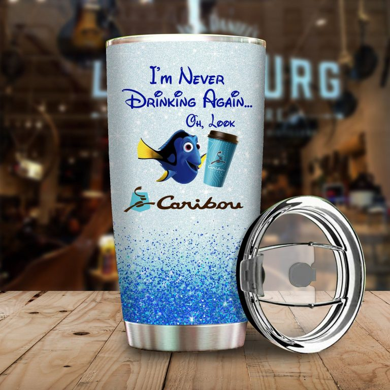 Dory Fish I'm never drinking again Oh look Caribou Coffee Funny Glitter Coffee Wine Mugs Gift Ideas Tumbler Cup Unisex Tshirt