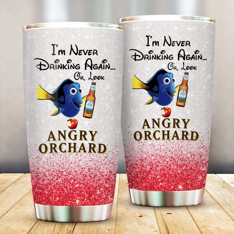 Dory Fish I'm never drinking again Oh look Angry Orchard Funny Glitter Coffee Wine Mugs Gift Ideas Tumbler Cup SweatShirt