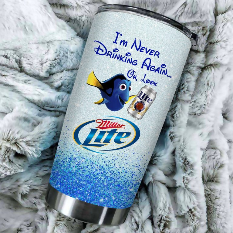 Dory Fish I'm never drinking again Oh look Miller Lite  Funny Glitter Coffee Wine Mugs Gift Ideas Tumbler Cup LongSleeve Tshirt