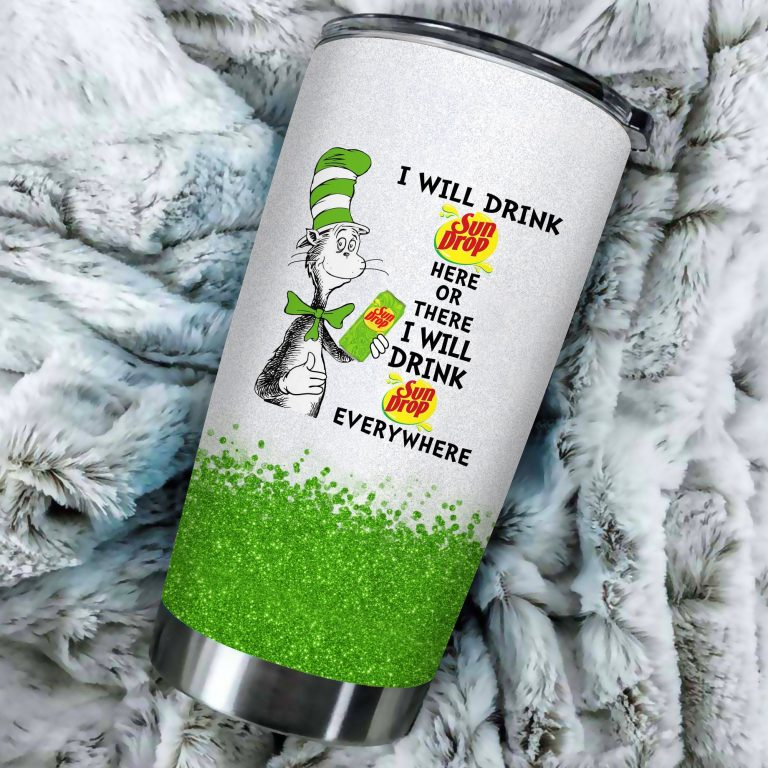 I will drink Sun Drop here or there or Everywhere - Coffee Mug Gift Ideas 2020 - Tumbler Cup Unisex Tshirt