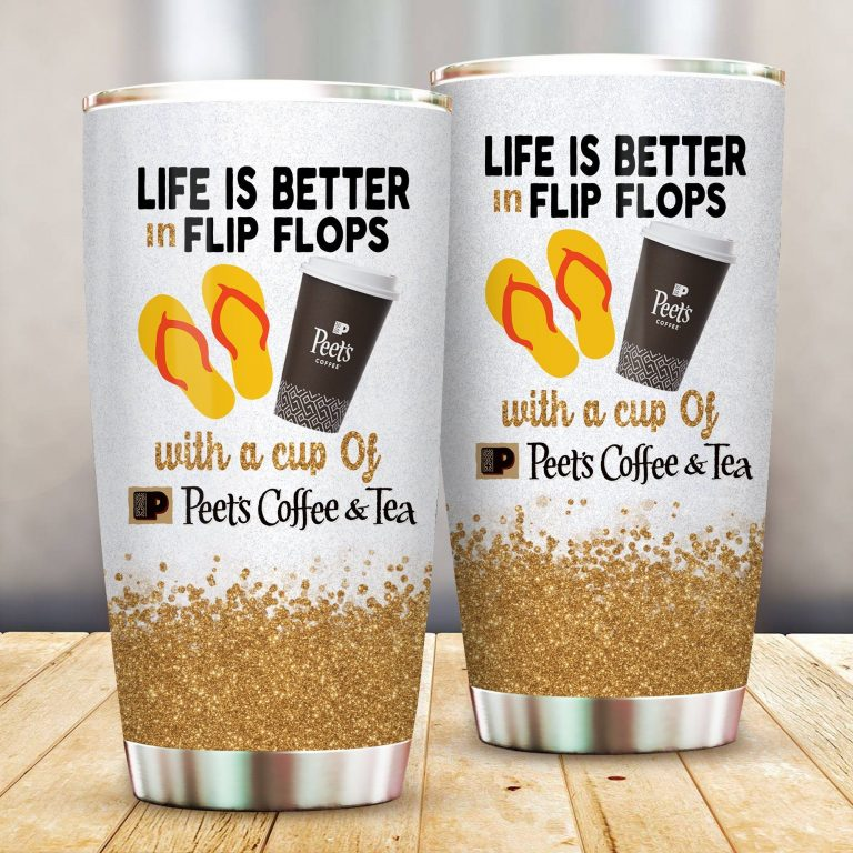 Life is better in flip flops with Peets Coffee Funny Glitter Coffee Wine Mugs Gift Ideas Tumbler Cup SweatShirt
