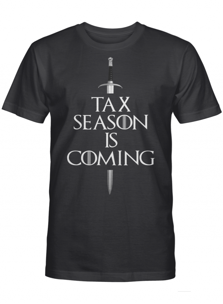 Tax Season Is Coming Game Of Thrones Reference Movie Fan Graphic T-shirt Unisex Tshirt