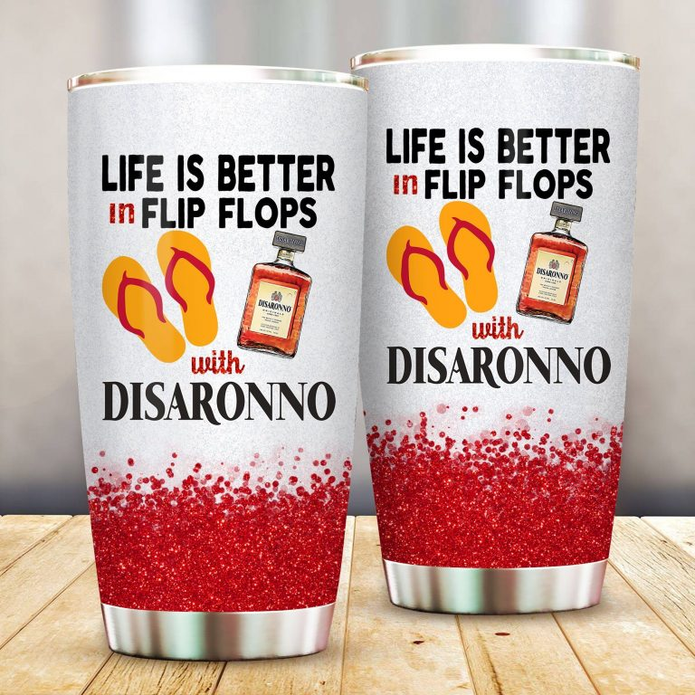 Life is better in flip flops with Disaronno Funny Glitter Coffee Wine Mugs Gift Ideas Tumbler Cup SweatShirt