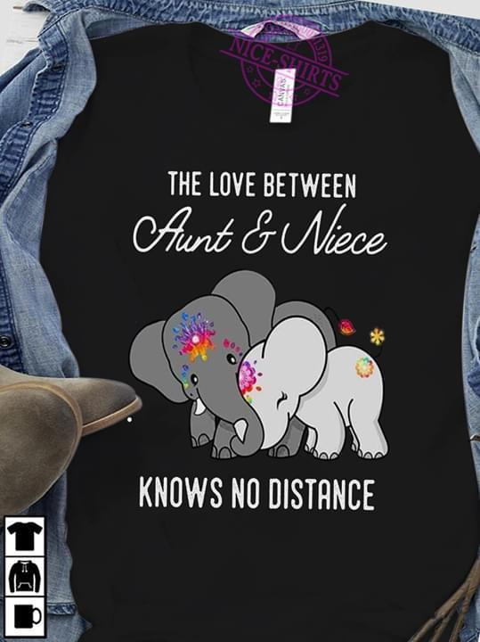 Elephant The Love Between Aunt Niece Knows No Distance - Gift for Fans T-Shirt