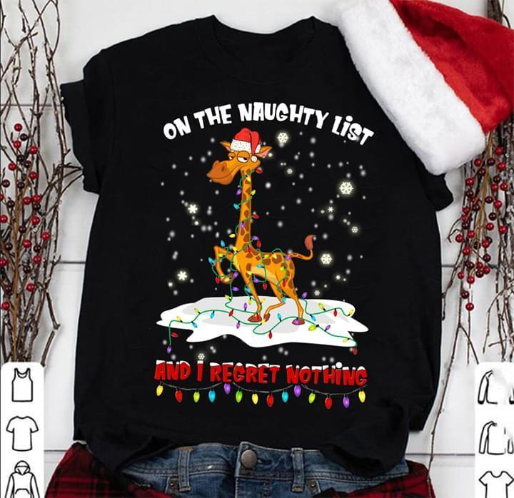 Giraffe Merry Christmas On The Naughty List And I Regret Nothing - Gift for Fans T-Shirt
