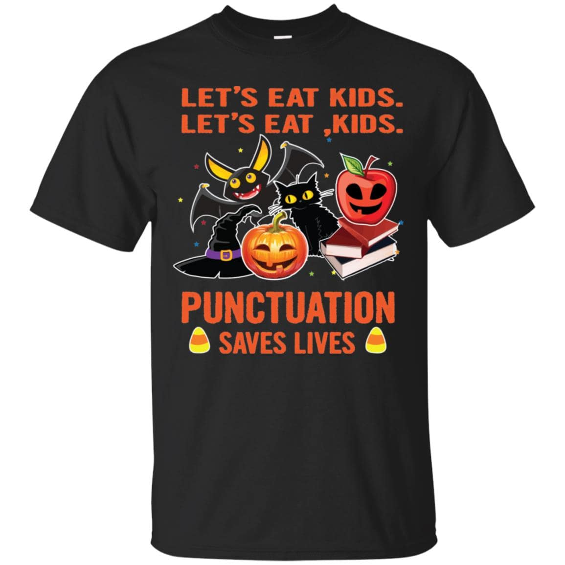 Halloween Lets Eat Kids Punctuation Saves Lives T Shirt Ls Hoodie Graphic Tee Gift T-Shirt