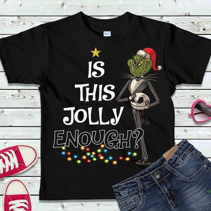 Is This Jolly Enough Grinch Jack Skellington - Gift for Fans T-Shirt