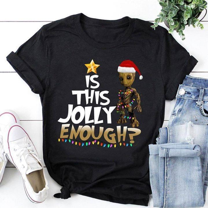 Is This Jolly Enough Groot Christmas - Gift for Fans T-Shirt