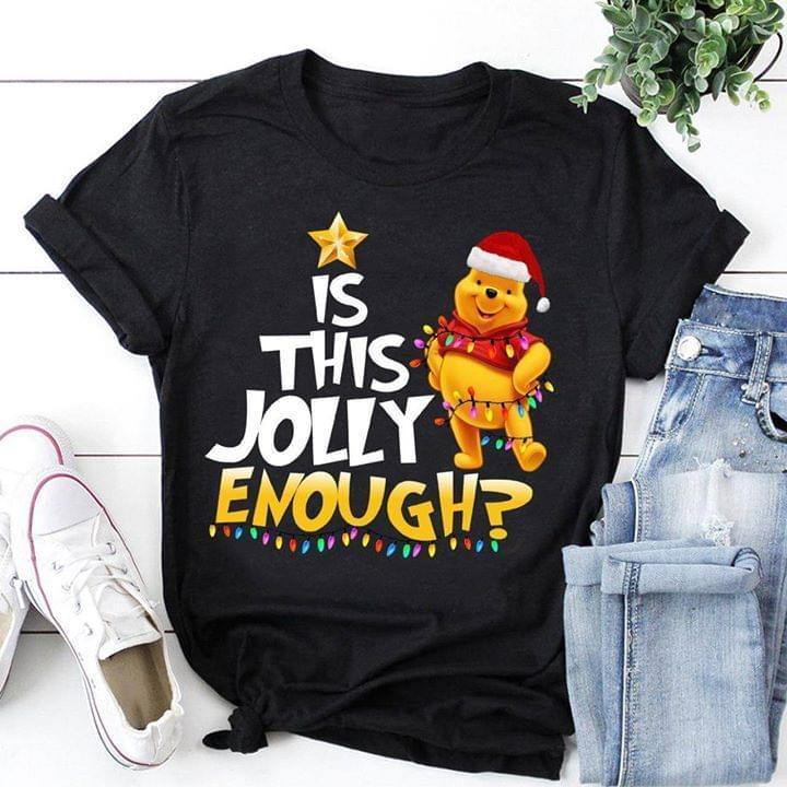Is This Jolly Enough Winnie The Pooh Christmas Gift For Fan - Gift for Fans T-Shirt