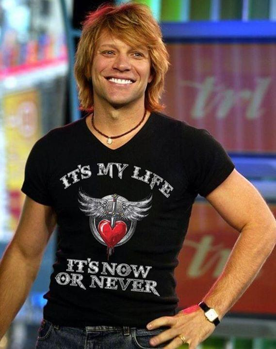 Its My Life Its Now Or Never Bon Jovi - Gift for Fans T-Shirt