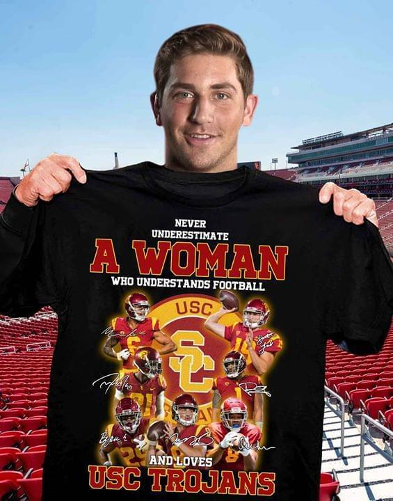 Never Underestimate A Woman Understands Football And Loves Usc Trojans - Gift for Fans T-Shirt
