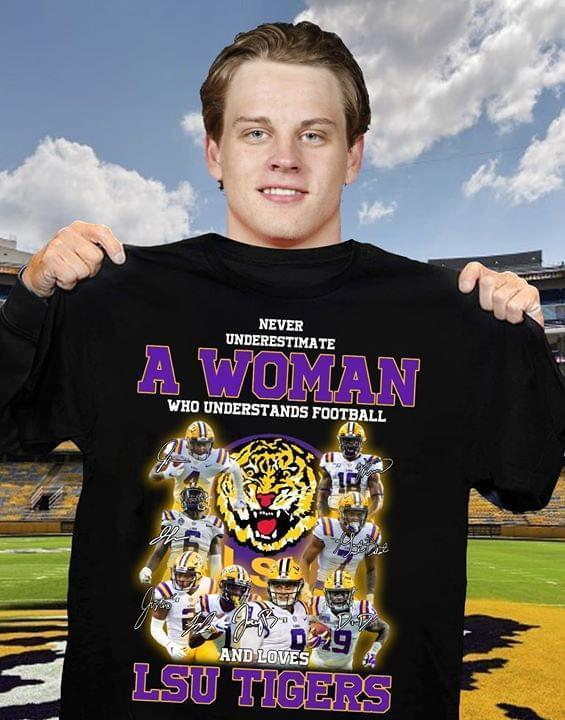 Never Underestimate Woman Understands Football And Loves Lsu Tigers Signed - Gift for Fans T-Shirt