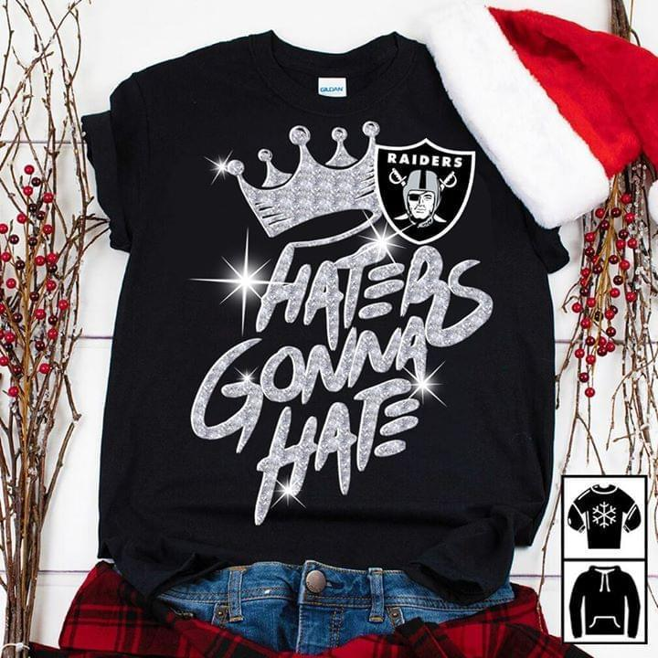 Oakland Raiders Crown Haters Gonna Hate Glitter Pattern - Gift for Fans T-Shirt