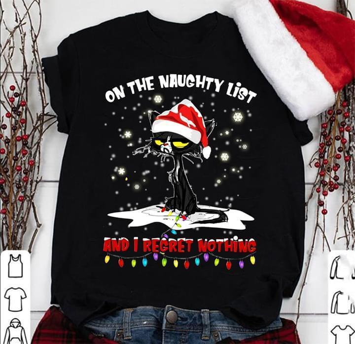 On The Naughty List And I Regret Nothing Christmas Cat - Gift for Fans T-Shirt
