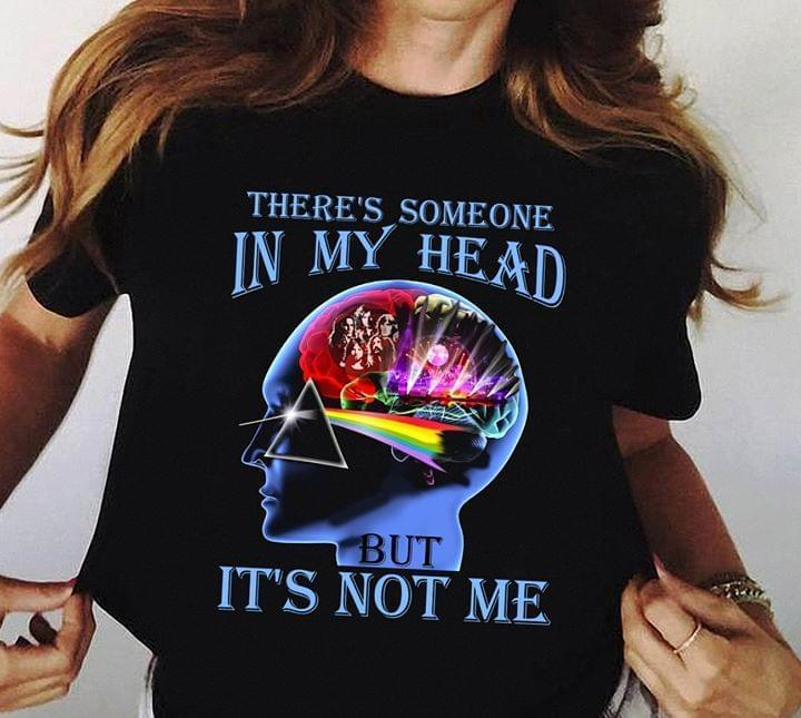 There Is Someone In My Head But Its Not Me Pink Floyd Fan - Gift for Fans T-Shirt