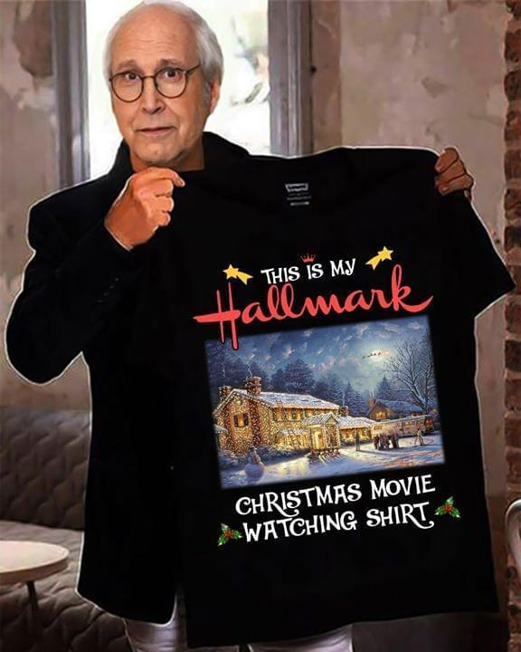 This Is My Hallmark Christmas Movie Watching Shirt National Lampoon'S Christmas Vacation Lover Christmas - Gift for Fans T-Shirt