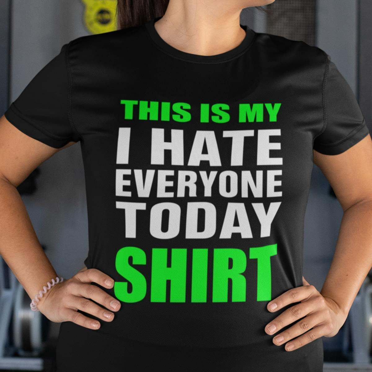 This Is My I Hate Everyone Today Shirt T Shirt - Custom Graphic Tee - Christmas Gift Idea T-Shirt